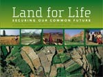 Land for Life Securing our common future